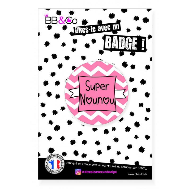 """Badge """"Super Nounou"""" -  par BB&Co"""