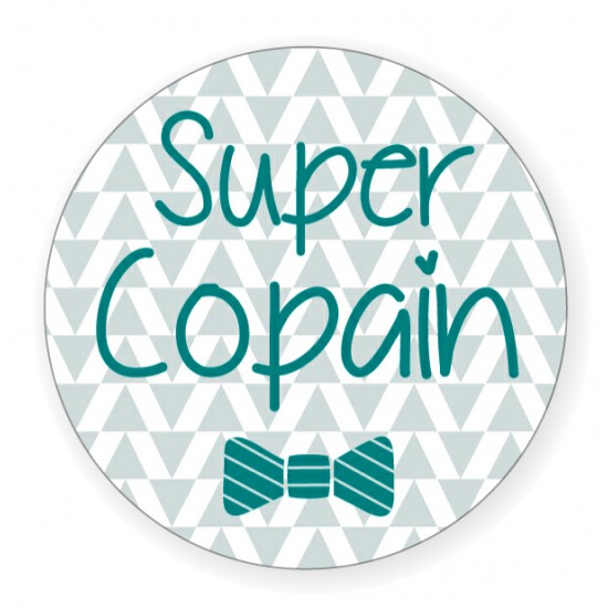 """Badge """"Super Copain"""" - Idées Cadeaux par BB&Co"""